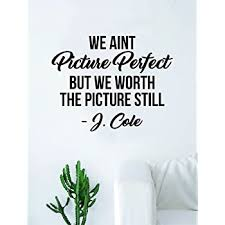 Amazon Com J Cole Picture Perfect Quote Decal Sticker Wall Vinyl Art Music Lyrics Home Decor Rap Hip Hop Inspirational Home Kitchen