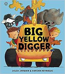 Big Yellow Digger. by Julia Jarman, Adrian Reynolds: Jarman, Julia:  9781408309025: Amazon.com: Books