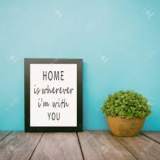 motivational and inspirational life quotes home is wherever