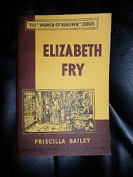 Elizabeth Fry by Priscilla Bailey ~ The Women of Renown Series ~ 1953 | eBay