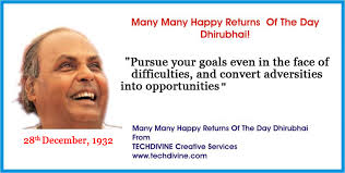 happy birthday to dear dhirubhai ambani digital marketing