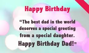 happy birthday wishes for father birthday wishes for dad
