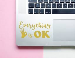 Everything Is Ok Gold Laptop Sticker Gold Laptop Decal Etsy