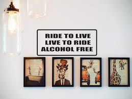 Ride To Live Live To Ride Alcohol Free Car Or Wall Decal Fusion Decals