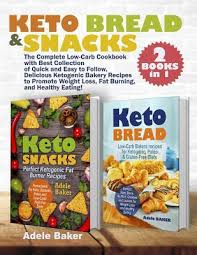 Keto Bread and Snacks : Adele Baker : 9781077792852