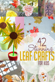 42 stunning leaf crafts for kids to