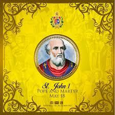 MAY 18 St. John I, Pope And Martyr O... - San Ildefonso de Toledo ...