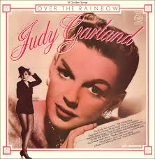 Judy Garland Discography: Over The Rainbow