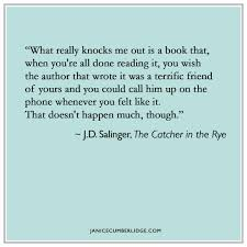 quote from j d salinger the catcher in the rye janice cumberlidge