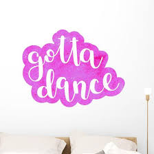 Lettering Gotta Dance Wall Decal Wallmonkeys Com