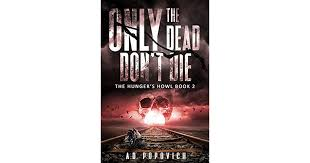 The Hunger's Howl (Only The Dead Don't Die, #2) by A.D. Popovich