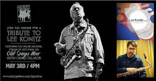 TJG Online TRIBUTE to Lee Konitz ftg. Livestream of Lee's final concert  with Ohad Talmor — The Jazz Gallery