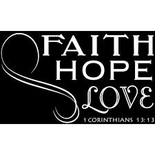 1 Corinthians 13 13 Faith Hope Love Vinyl Decal Sticker Quote Large White Walmart Com Walmart Com
