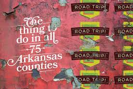 thing to do in all 75 arkansas counties
