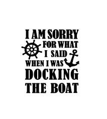 Lake Life I Am Sorry The Boat Vinyl Decal Htv Coozie Car Etsy