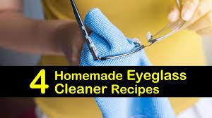 4 homemade eyegl cleaner recipes