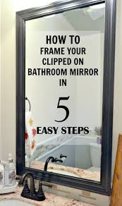 how to frame a mirror with clips in 5