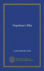 Napolean's Elba: Smith, Lydia Bushnell.: Amazon.com: Books