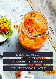17 recipes full of probiotic rich foods