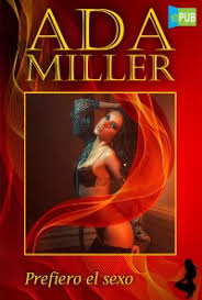 Prefiero el sexo – Ada Miller | EpubGratis
