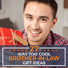 27 way too cool brother in law gift ideas