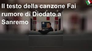 Il testo della canzone Fai rumore di Diodato a Sanremo