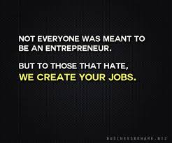 dear entrepreneur haters great quote for any small business