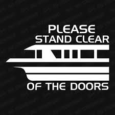 Please Stand Clear Of The Doors Monorail Vinyl Decal The Stickermart