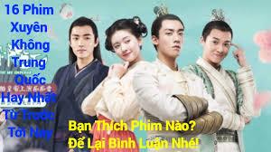 16 Phim Xuyên Không Trung Quốc Hay Nhất - Bạn Thích Phim Nào? Để ...