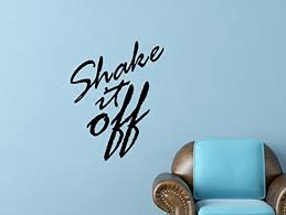 Taylor Swift Shake It Off Quote Inspirational Wall Decal 17 X 22 Inches Buy Online In Cape Verde My Vinyl Story Products In Cape Verde See Prices Reviews And