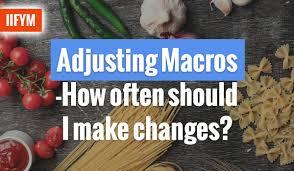 macros how often should i make changes