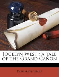 Jocelyn West: A Tale of the Grand Canon: Sharp, Katharine: 9781171779957:  Books - Amazon.ca