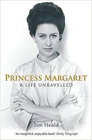 Princess Margaret: A Life Unravelled: Amazon.co.uk: Heald, Tim:  9780753823774: Books