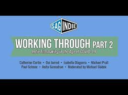 PANEL PART 2: Indie Filmmaking in the Age of COVID-19 - SAGindie