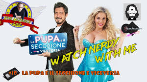WATCH NERDY WITH ME #10 - La Pupa e Il Secchione e Viceversa ...