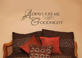 Always Kiss Me Goodnight Wall Sayings For Bedroom Wall Stickers Decal Quote