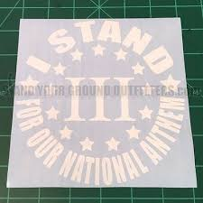 I Stand For Our National Anthem American Flag Patriot 2a 3p Decal Sticker Ebay