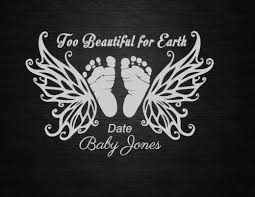 Too Beautiful For Earth Infant In Memory Window Decal Personalize Wall Decal Craft Decal Urn Decal Stil Baby Memorial Tattoos Memorial Tattoos Baby Tattoos