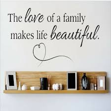 Design With Vinyl The Love Of A Family Makes Life Beautiful Wall Decal Reviews Wayfair