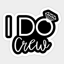 I Do Crew I Do Crew Sticker Teepublic