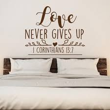 Love Never Gives Up 1 Corinthians 13 7 Christian Wall Sticker Scripture Wall Decals Bedroom Family Decor Vinyl Stickers Wall Transfer Quotes Wall Transfer Stickers From Joystickers 12 66 Dhgate Com