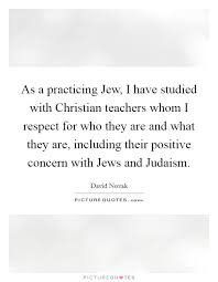 as a practicing jew i have studied christian teachers whom