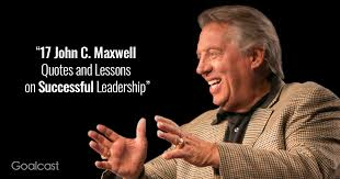 john c maxwell quotes and lessons on successful leadership