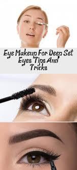 eye makeup for deep set eyes tips and