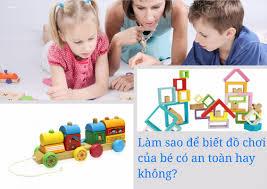 Làm sao để chọn đồ chơi an toàn cho trẻ? Những lưu ý bạn không thể bỏ qua -  NAM HOA - Đồ chơi gỗ cho bé và gia dụng gỗ -
