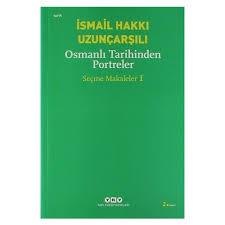 Osmanlı Tarihinden Portreler Seçme Makaleler 1 - İsmail Fiyatı