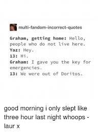 multi fandom incorrect quotes graham getting hohello people who