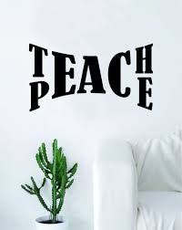 Teach Peace V4 Quote Decal Sticker Wall Vinyl Art Home Room Decor Insp Boop Decals