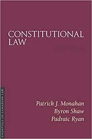 Constitutional Law, 5/E: Monahan, Patrick J, Shaw, Byron, Ryan, Padraic:  9781552214404: Constitutional Law: Amazon Canada