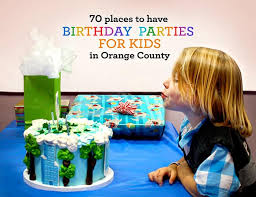 birthday parties for kids in orange county